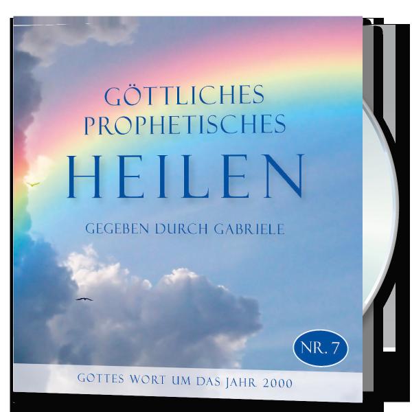 Göttliches Prophetisches Heilen. Nr. 7