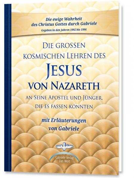 Die grossen kosmischen Lehren des Jesus von Nazareth - Sammelband
