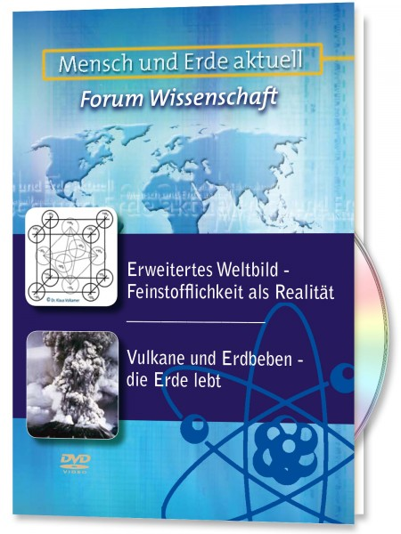 Forum Wissenschaft - Erweitertes Weltbild - Feinstofflichkeit als Realität & Vulkane und Erdbeben -