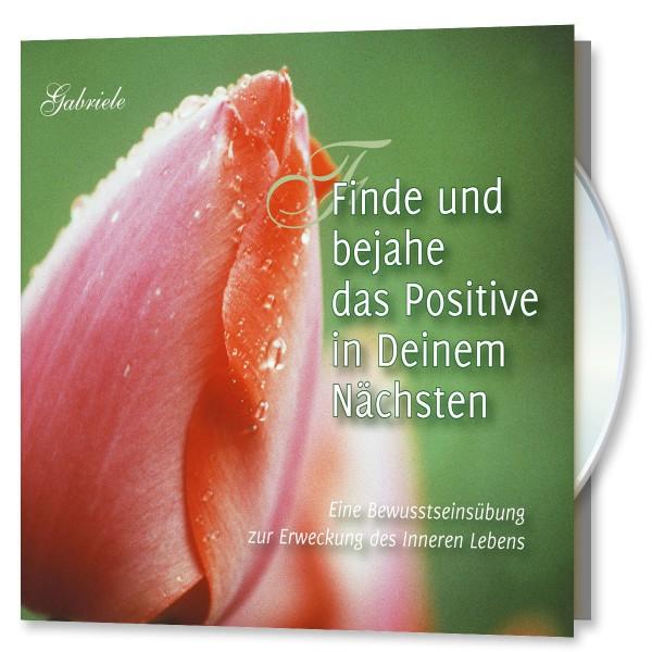 Finde und bejahe das Positive in deinem Nächsten