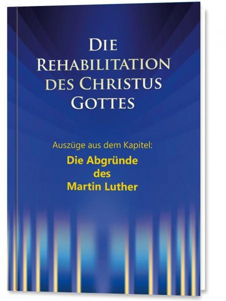 Die Rehabilitation - Auszüge aus dem Kapitel: Die Abgründe des Martin Luther