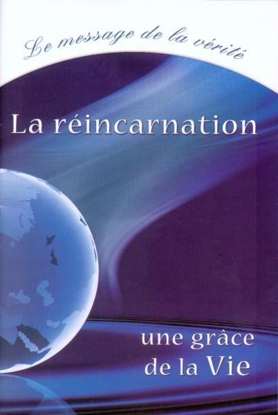 La réincarnation, une grâce de la Vie