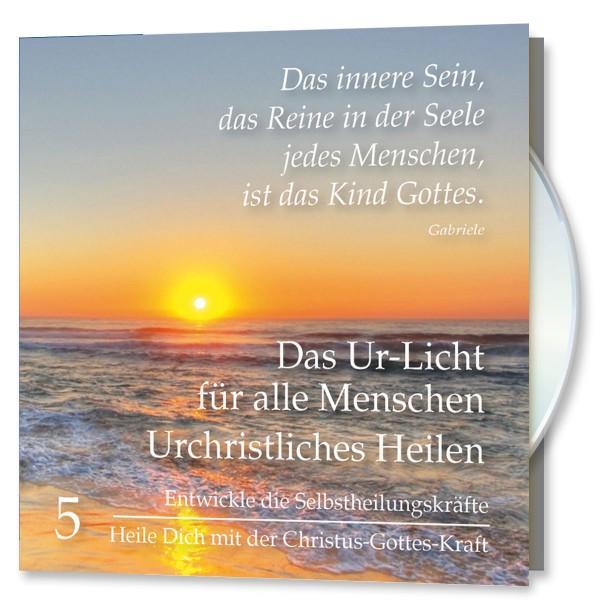 Das Ur-Licht für alle Menschen. CD Nr. 5