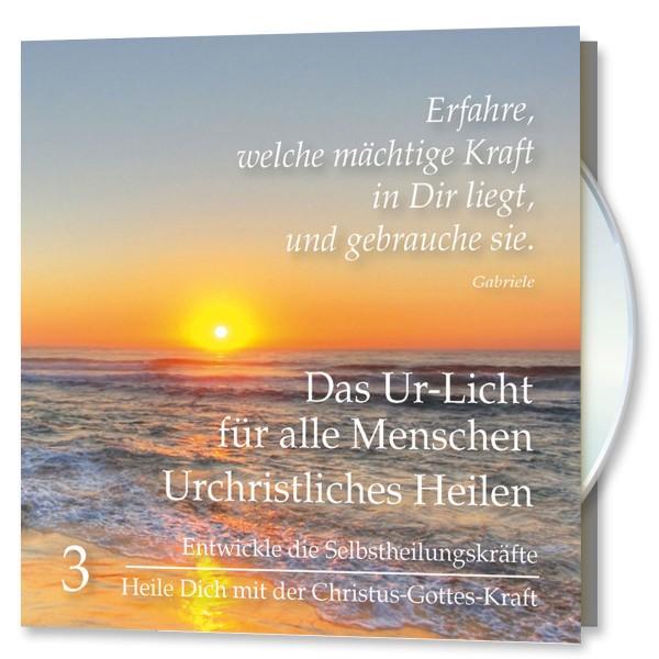 Das Ur-Licht für alle Menschen. CD Nr. 3