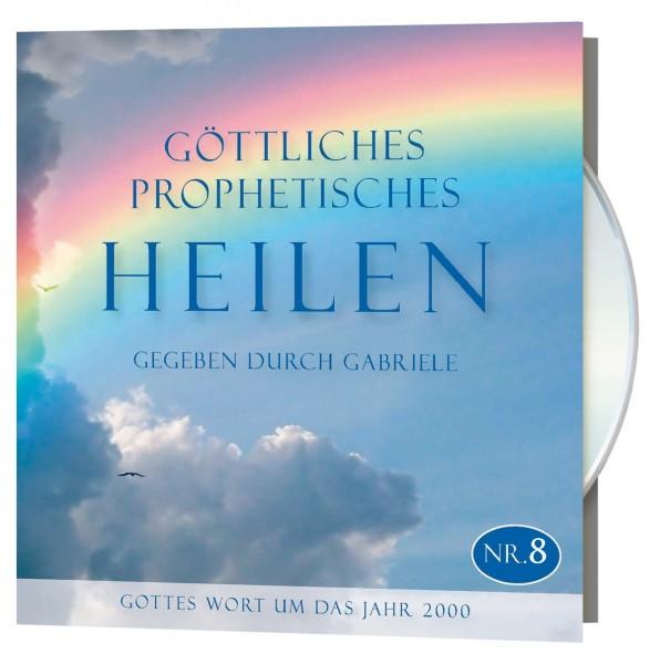 Göttliches Prophetisches Heilen. Nr. 8