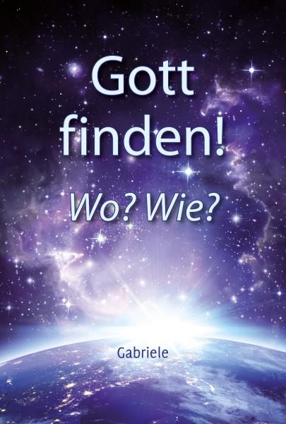 Gott finden! Wo? Wie?