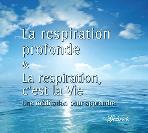 CD La respiration profonde - La respiration, c'est la Vie. Une méditation pour apprendre