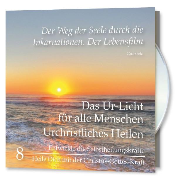 Das Ur-Licht für alle Menschen. CD Nr. 8