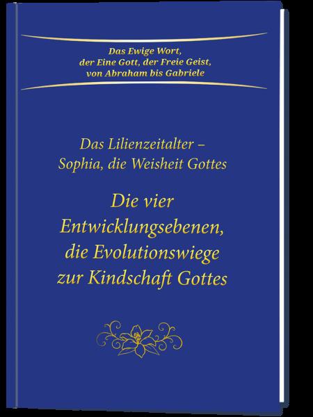 Die vier Entwicklungsebenen, die Evolutionswiege zur Kindschaft Gottes