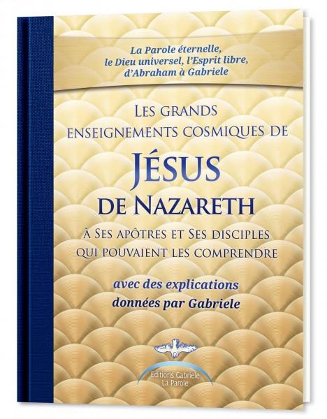 Les grands enseignements cosmiques de Jésus de Nazareth à Ses apôtres et (...)