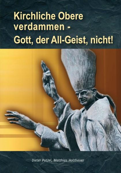 eBook - Kirchliche Obere verdammen - Gott, der All-Geist, nicht!