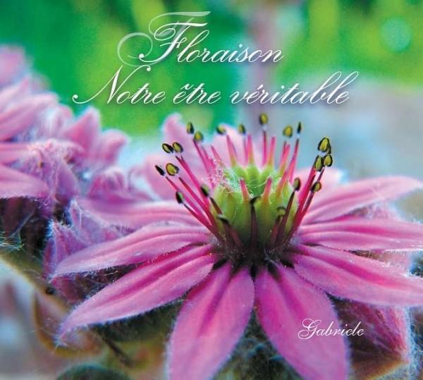 CD Floraison - Notre être véritable