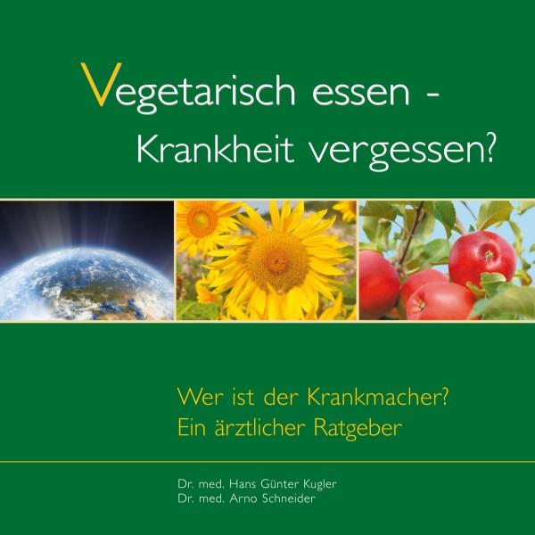 eBook - Vegetarisch essen - Krankheit vergessen?