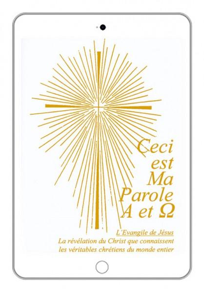 eBook - Ceci est Ma Parole, Alpha et Oméga, L'Evangile de Jésus.