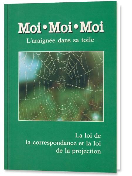 Moi, moi, moi, l'araignée dans sa toile