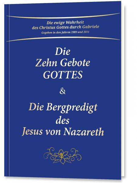 Die Zehn Gebote Gottes & Die Bergpredigt