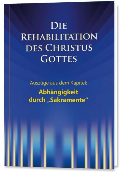"""Die Rehabilitation - Auszüge aus dem Kapitel: Abhängigkeit durch """"Sakramente"""""""