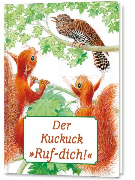 """Der Kuckuck """"Ruf-Dich"""""""