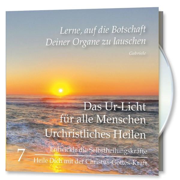 Das Ur-Licht für alle Menschen. CD Nr. 7