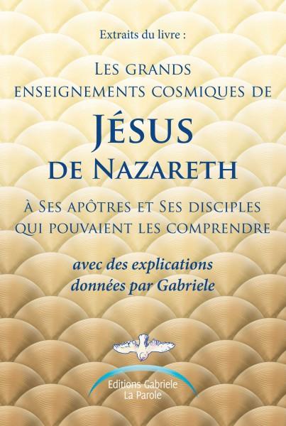 Extraits du livre : Les grands enseignements cosmiques de Jésus de Nazareth à Ses apôtres (...)