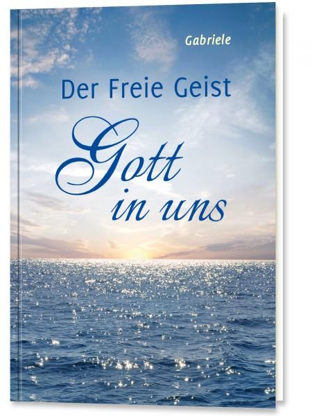 Der Freie Geist. Gott in uns