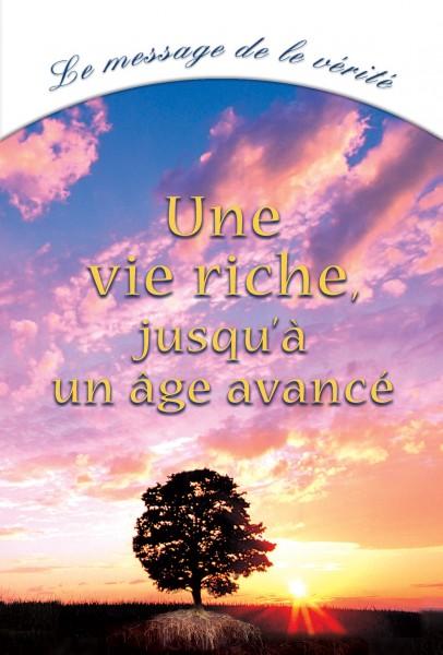 Une vie riche jusqu'à un âge avancé