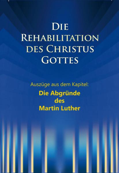 e-Book - Die Rehabilitation - Auszüge aus dem Kapitel: Die Abgründe des Martin Luther