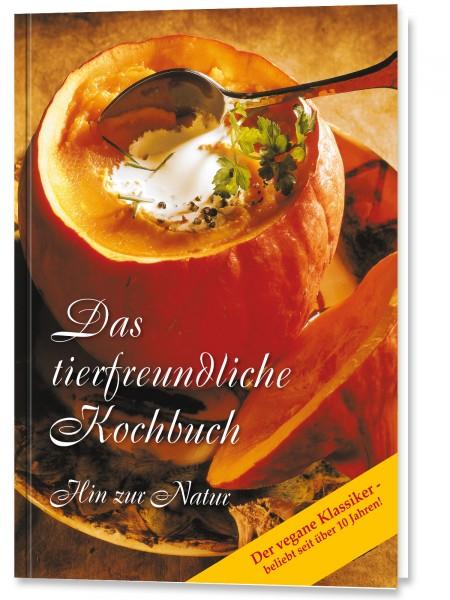 Das tierfreundliche Kochbuch - Hin zur Natur