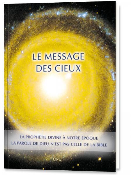 Le message des Cieux. Tome 1.