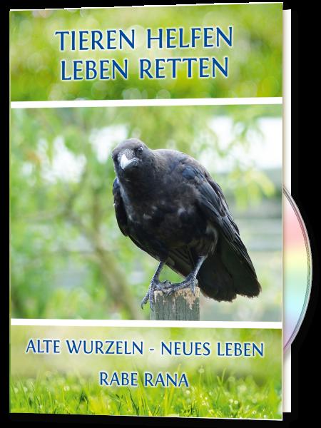 Tieren Helfen - Leben Retten. Alte Wurzeln - Neues Leben & Raba Rana