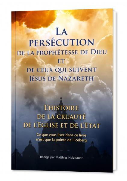 La persécution de la prophétesse de Dieu et de ceux qui suivent Jésus de Nazareth