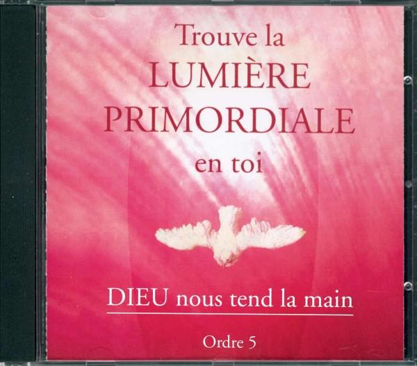 CD n°5 - Trouve la Lumière Primordiale en toi - Niveau de l'Ordre